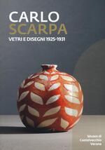 Carlo Scarpa. Vetri e disegni 1925-1931. Catalogo della mostra (Bologna, 23 novembre 2019-29 marzo 2021). Ediz. illustrata