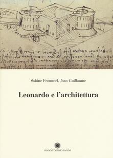 Leonardo e l'architettura - Sabine Frommel,Jean Guillaume - copertina
