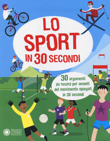 Lo sport in 30 secondi. 30 argomenti da record per amanti del movimento spiegati in 30 secondi - John Brewer - copertina