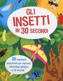 Gli insetti in 30 secondi - Anne Claybourne - copertina