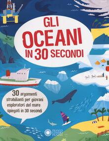 Gli oceani in 30 secondi. Ediz. a colori.pdf
