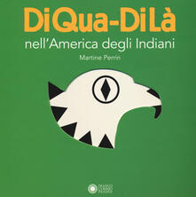 Winniearcher.com Nell'America degli indiani. DiQua-DiLà. Ediz. a colori Image