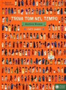 Listadelpopolo.it Trova Tom nel tempo. Antica Roma. Ediz. a colori Image