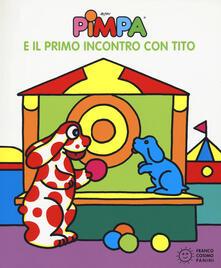 Voluntariadobaleares2014.es Pimpa e il primo incontro con Tito. Ediz. a colori Image