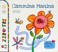 Cammina manina. Ediz. a colori - Formentini Pietro Francella Gloria - wuz.it