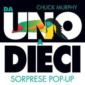 Libro Da uno a dieci. Sorprese pop-up. Ediz. a colori Chuck Murphy
