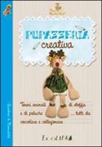 Libro Pupazzeria creativa Roberta De Marchi , Giulia Giudici Andriolo