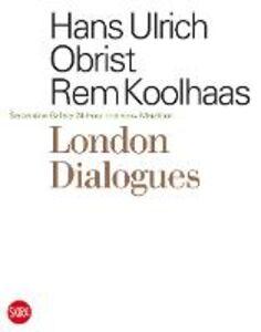 Libro London dialogues Serpentine Gallery 24-hour interview marathon Rem Koolhaas , Hans-Ulrich Obrist