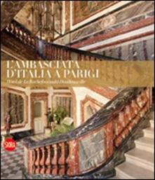 L' ambasciata d'Italia a Parigi. Hotel de La Rochefoucauld-Doudeauville - copertina