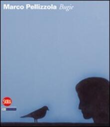 Marco Pellizzola. Bugie - copertina