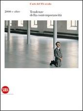 L' arte del XX secolo. Tendenze della contemporaneita. 2000 e oltre