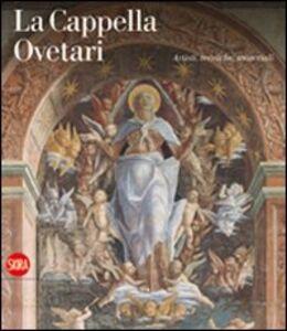 Foto Cover di La Cappella Ovetari. Artisti, tecniche, materiali, Libro di  edito da Skira