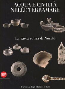 Libro La vasca di Noceto. Acque e civiltà nelle terramare