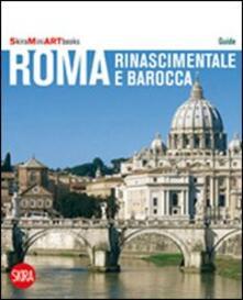 Roma rinascimentale e barocca. Con cartina - Flaminio Gualdoni - copertina