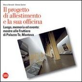 Il progetto di allestimento e la sua officina. Luogo, memoria ed evento: mostre alle Fruttiere di Palazzo Te, Mantova