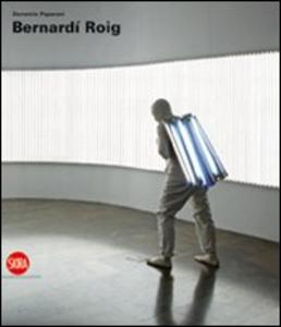 Libro Bernardí Roig. Ediz. italiana, inglese e spagnola Demetrio Paparoni
