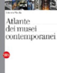 Foto Cover di Atlante dei musei contemporanei, Libro di Antonello Marotta, edito da Skira
