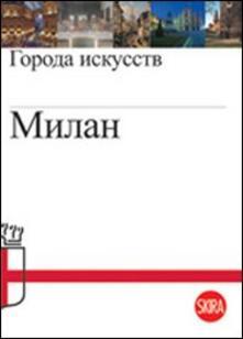 Milano. Città d'arte. Ediz. russa - Roberta D'Adda - copertina