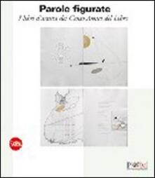 Parole figurate. I libri d'artista dei Cento Amici del Libro - copertina