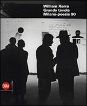 William Xerra. Grande tavola. Milano Poesia 90