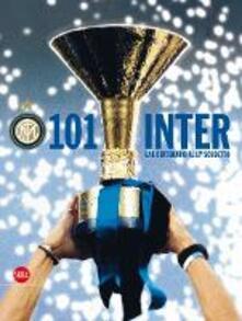 Centouno Inter! Le grandi emozioni nerazzurre dal centenario al 17° scudetto - copertina
