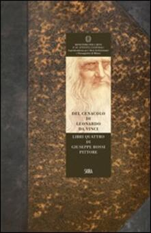 Del Cenacolo di Leonardo da Vinci. Libri quattro di Giuseppe Bossi pittore (rist. anast. 1810).pdf