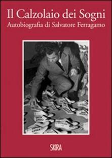 Il calzolaio dei sogni. Autobiografia di Salvatore Ferragamo.pdf