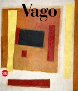 Foto Cover di Valentino Vago. Catalogo ragionato delle opere su tela. Ediz. italiana e inglese, Libro di  edito da Skira