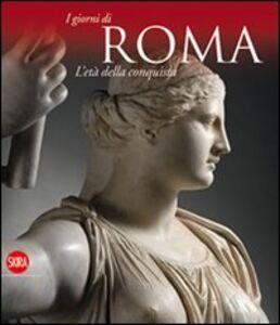 Foto Cover di L' età della conquista. I giorni di Roma, Libro di  edito da Skira