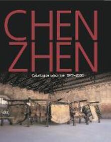 Chen Zhen. Catalogue raisonné 1977-2000. Ediz. inglese - copertina