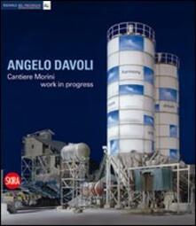 Angelo Davoli. Cantiere Morini work in progress - copertina