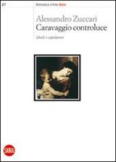 Caravaggio controluce. Ideali e capolavori