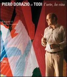 Piero Dorazio a Todi. L'arte, la vita. Ediz. italiana e inglese - copertina