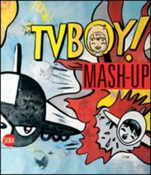 Mash up. Tv Boy - Jacopo Perfetti - copertina