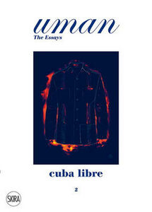 Libro Uman. The Essays. Vol. 2: Cuba Libre. Nick Foulkes