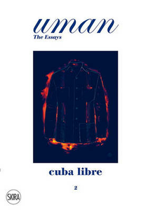 Libro Uman. The Essays. Vol. 2: Cuba Libre. Nick Foulkes