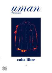Uman. The Essays. Vol. 2: Cuba Libre.