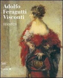 Adolfo Feragutti Visconti. 1850-1924 - copertina