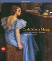 Carla Maria Maggi. E il ritratto a Milano negli anni Trenta - copertina