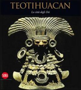 Libro Teotihuacan. La città degli dei