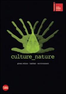 Culture nature. Ediz. italiana e inglese - copertina