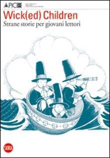 Wick(ed) Children. Strane storie - Nicoletta Vallorani - copertina