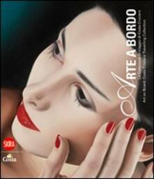 Arte a bordo. La collezione in viaggio Costa Crociere. Ediz. italiana e inglese - copertina