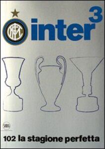 Foto Cover di Inter³. 102 la stagione perfetta, Libro di  edito da Skira
