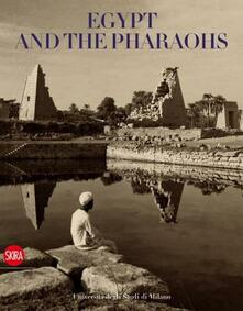Egypt and the pharaohs. From conservation to enjoyment. Egypt in the archives and libraries of the Università degli Studi di Milano - copertina
