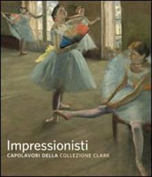 Impressionisti. Capolavori della collezione Clark - copertina