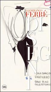 Libro Gianfranco Ferré. Disegni. Ediz. italiana e inglese Rita Airaghi , Giusi Ferré