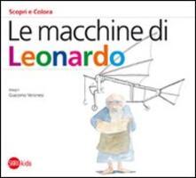 Le macchine di Leonardo - Cristina Cappa Legora,Giacomo Veronesi - copertina