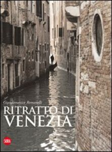Libro Ritratto di Venezia. Ediz. italiana, inglese e francese Giandomenico Romanelli