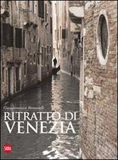 Ritratto di Venezia. Ediz. italiana, inglese e francese